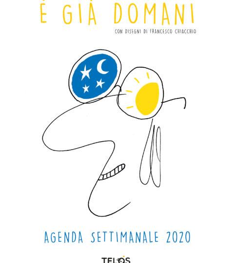 È Già Domani. Agenda Settimanale 2020